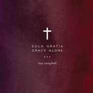 sola gratia_clay campbell_cover